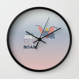 don't just fly, soar, dumbo Wall Clock