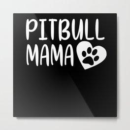 Pitbull Mama Metal Print