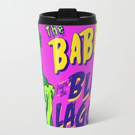 Babe from the Black Lagoon Travel Mug