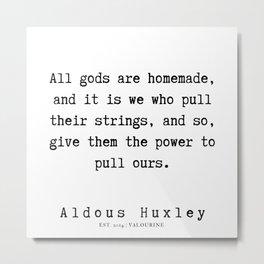 51   | Aldous Huxley Quotes  | 190714 | Metal Print