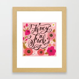 Pretty Swe*ry: Fancy as Fuck Framed Art Print