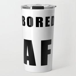 BORED AF Travel Mug