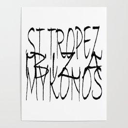 St. Tropez, Ibiza and Mykonos. Poster