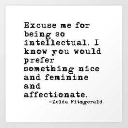 Excuse me for being so intellectual Art Print