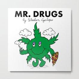 Mr. Drugs Metal Print