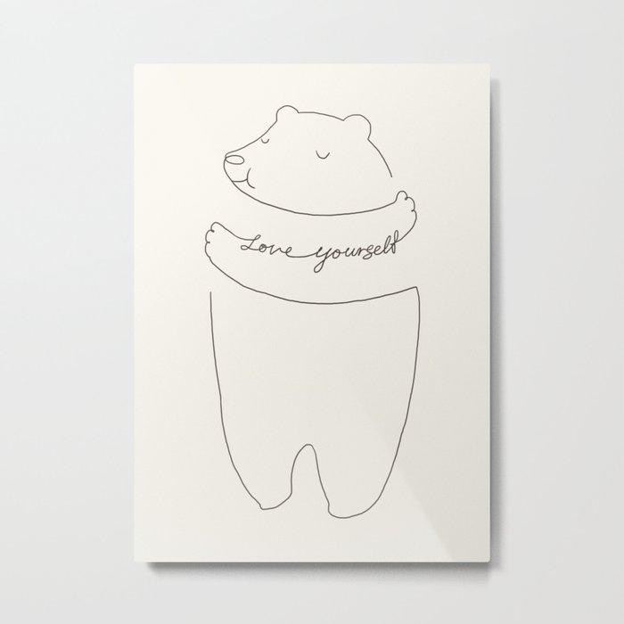 Love Yourself Bear Metal Print