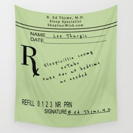 Prescription for Lee Thargic from Dr. B. Ed Thyme Wall Tapestry