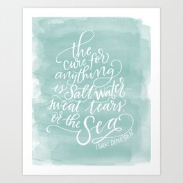 The Cure for Anything is Salt Water Art Print