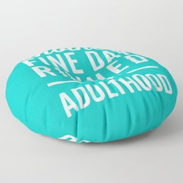 Fine Day Ruined Adulthood Funny Quote Floor Pillow
