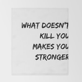 What doesn´t kill you makes you stronger white II Throw Blanket