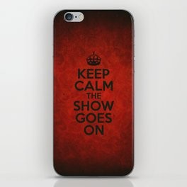 Keep Calm the Show Goes On iPhone Skin