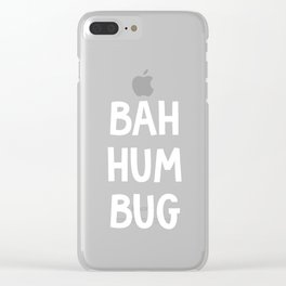 Bah Hum Bug Christmas - Humbug Christmas Carols Clear iPhone Case
