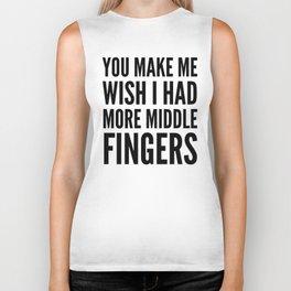 You Make Me Wish I Had More Middle Fingers Biker Tank