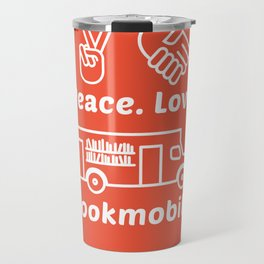 Peace. Love. Bookmobile Travel Mug