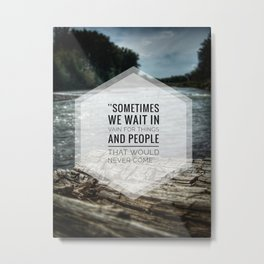 Waiting in vain Metal Print