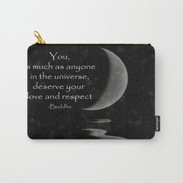 You, as much as anyone... Carry-All Pouch
