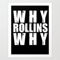 Why Rollins Why Art Print