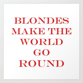 Blondes Make The World Go Round Red Art Print