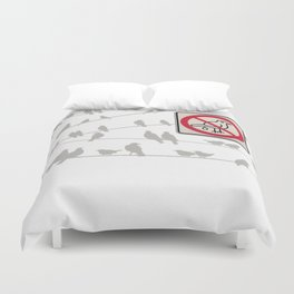 Birds Sign - NO droppings 2 Duvet Cover