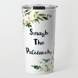 Smash The Patriarchy - A Beautiful Floral Print Travel Mug