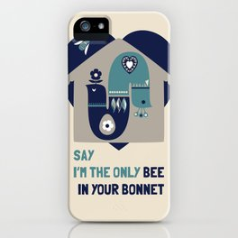 i'm the bee in your bonnet iPhone Case