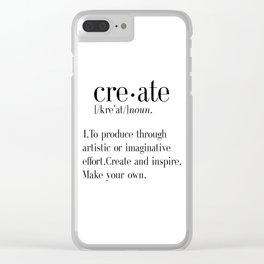 Create Definition, create quote print, artist gift, crafter gift, craftsman gift, office wall art, h Clear iPhone Case