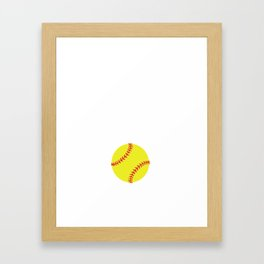 Every Day is a Good Day When Playing Softball T-Shirt Framed Art Print