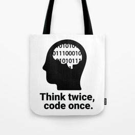 Think twice, code once. Tote Bag