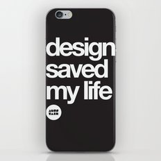 design saved my life iPhone & iPod Skin