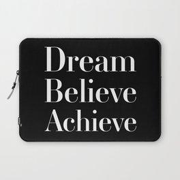 Dream Believe Achieve Laptop Sleeve