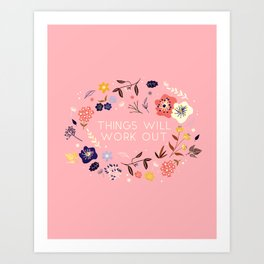 Things will work out - flowers and type Art Print