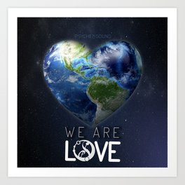 """We Are Love """"Your  Love"""" Art Print"""