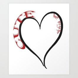 Cute but Psycho Black Heart Red Font Art Print