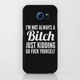 I'M NOT ALWAYS A BITCH (Black & White) iPhone Case