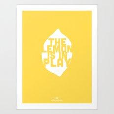 The Lemon is in Play Art Print