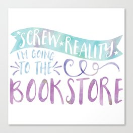 Screw Reality! I'm Going to the Bookstore! (Purple) Canvas Print