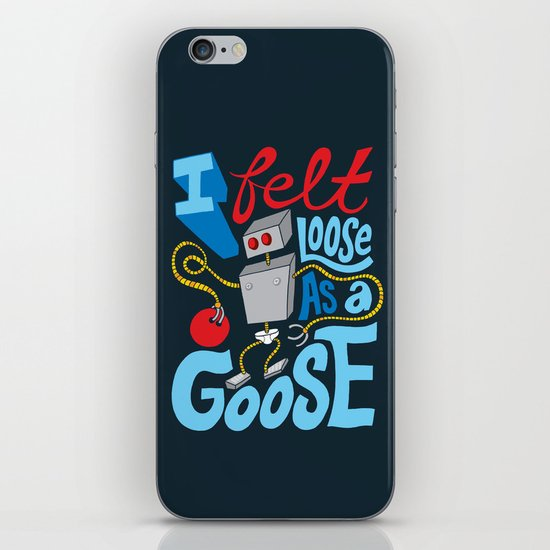 Loose as a Goose iPhone & iPod Skin