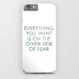Everything You Want iPhone Case