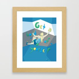 Get a hold of Yourself Framed Art Print