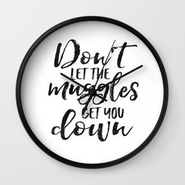 Don't Let The Muggles Get You Down,Kids Gift,Children Gift,Kids Room Decor,Calligraphy Print Wall Clock