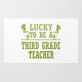 Lucky to be a THIRD GRADE TEACHER Rug