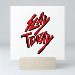 Slay Today (Red) Mini Art Print