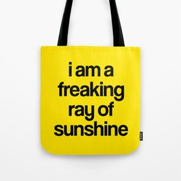 i am a freaking ray of sunshine Tote Bag