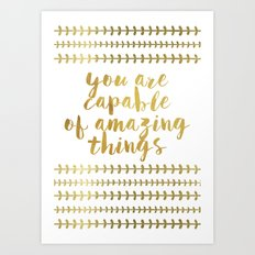You Are Capable Of Amazing Things Art Print
