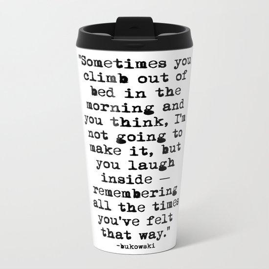 Charles Bukowski Typewriter Quote Morning Metal Travel Mug