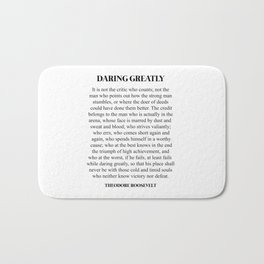 Daring Greatly, Theodore Roosevelt, Quote Bath Mat