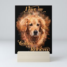 I love my Golden Retriever Mini Art Print