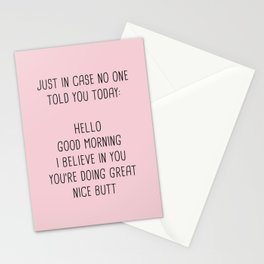 Just in case no one told you today: hello Stationery Cards