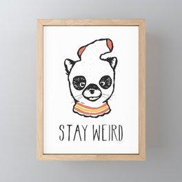 Stay Weird Framed Mini Art Print