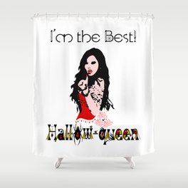 Bewitching Hallow-Queen Vampiress, I'm the Best Shower Curtain